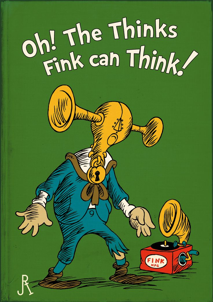 Oh! The Thinks Fink Can Think! /by *DrFaustusAU #deviantART #DrSeuss