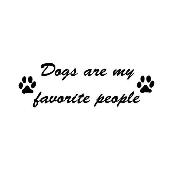 Dog Decal Dogs Are My Favorite People Car Truck Vinyl Decal Etsy In 2020 Dog Decals Animal Lover Quotes Dog Grooming