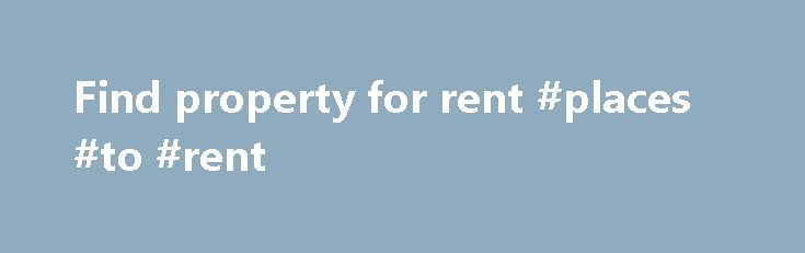 Find property for rent #places #to #rent http://nef2.com/find-property-for-rent-places-to-rent/  #find a property for rent # Find property for rent Apartments for Rent. Condos and Home Rentals | Rental Home . Find an apartment, condo or house for rent on realtor.com(R). Discover apartment rentals. Rental Properties Updated every 15 minutes. All Rentals; Apartments. www.realtor.com/rental s Find property to rent. Search over 200000 properties to rent...