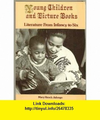 Young Children and Picture  Literature from Infancy to Six (NAEYC) (9780935989175) Mary Renck Jalongo , ISBN-10: 093598917X  , ISBN-13: 978-0935989175 ,  , tutorials , pdf , ebook , torrent , downloads , rapidshare , filesonic , hotfile , megaupload , fileserve