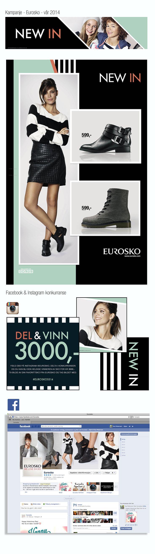 New Season - SS14 Eurosko Trykte og digitale flater • Facebook og Instagram konkurranse • Kampanjemateriell i butikk