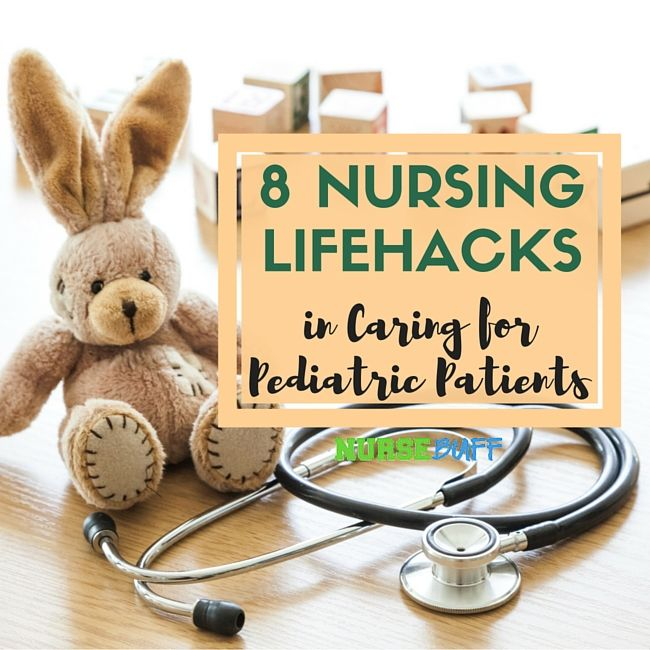 8 Nursing Lifehacks in Caring for Pediatric Patients #nursebuff #nursing #lifehacks