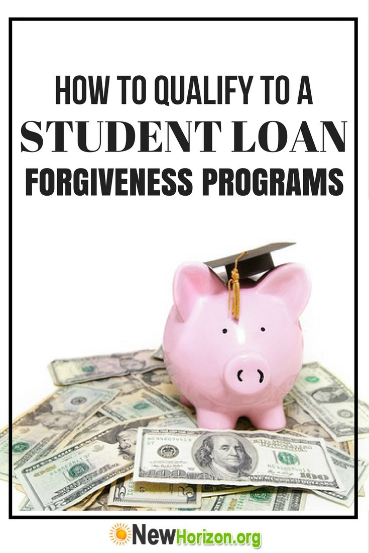How To Qualify To A Student Loan Forgiveness Programs