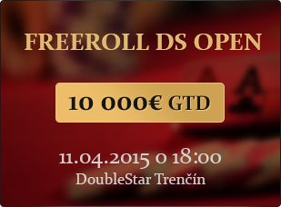 Freeroll DoubleStar OPEN 10 000€ GTD 11.4.2015 o 18:00 hod. Trenčín