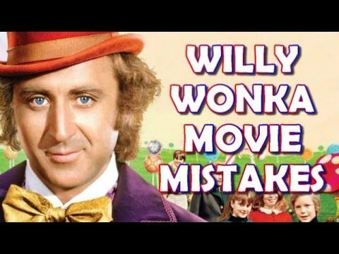 WILLY WONKA & THE CHOCOLATE FACTORY Movie Mistakes, Spoilers, Fact, Goof...