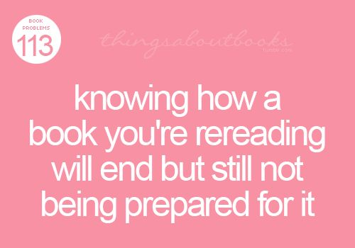 #reading #books #quotes Knowing a book will end but still not prepared for it.
