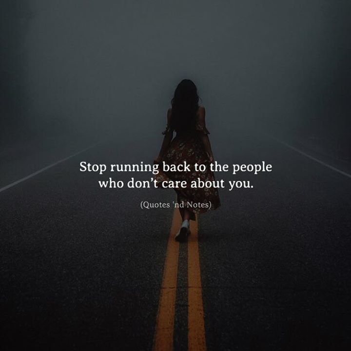 Stop running back to the people who dont care about you. via (http://ift.tt/2EvsMkB)