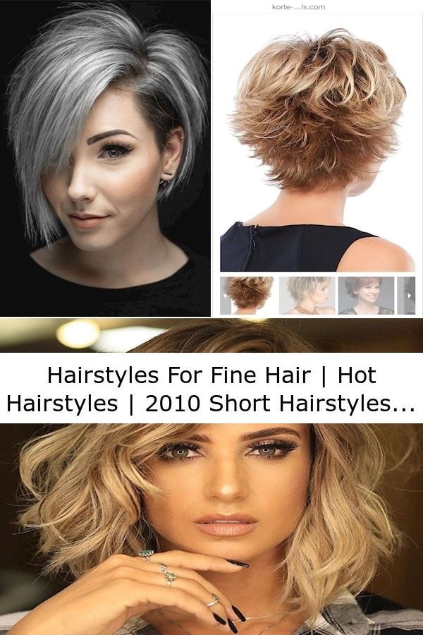 Hairstyles For Fine Hair Hot Hairstyles 2010 Short Hairstyles In 2020 Womens Hairstyles Short Hair Styles Short Hairstyles For Women