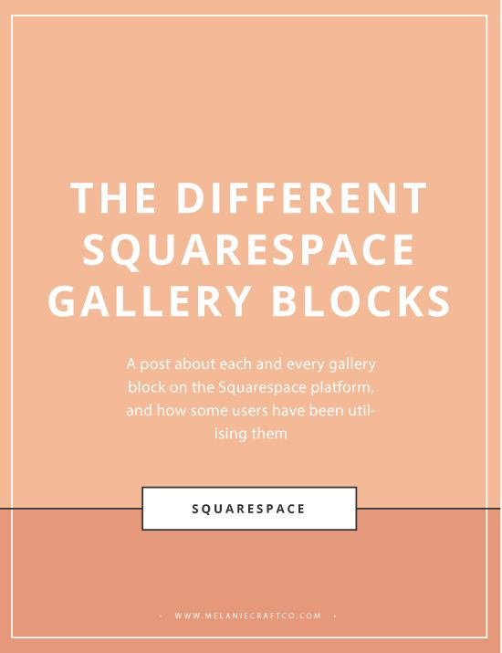 The difference between all gallery blocks on Squarespace -- Melanie Craft & co.