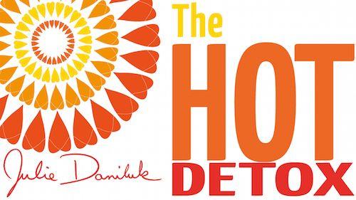 The Hot Detox Program by Julie Daniluk HotDetox.com