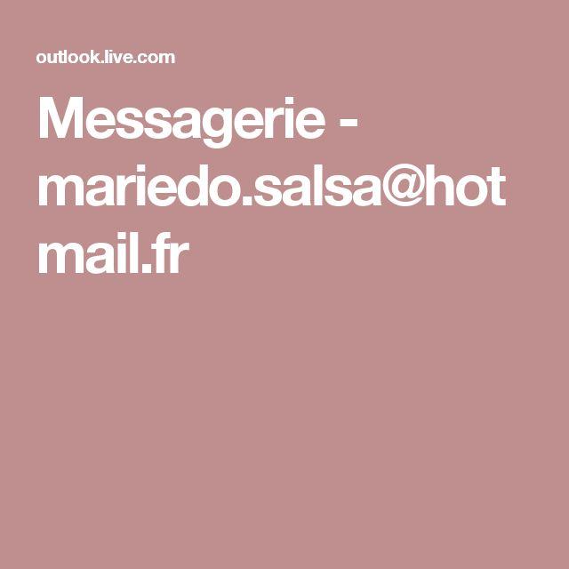 Messagerie - mariedo.salsa@hotmail.fr