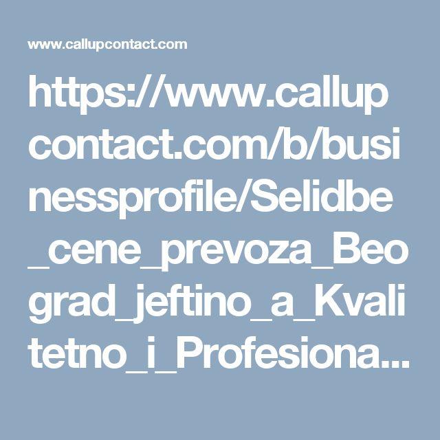 https://www.callupcontact.com/b/businessprofile/Selidbe_cene_prevoza_Beograd_jeftino_a_Kvalitetno_i_Profesionalno/6836319