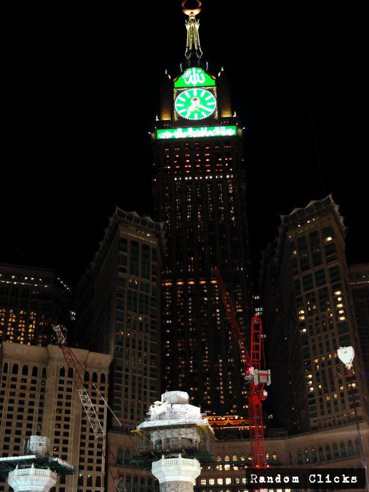 Makkah Tower- Mecca, Saudia Arabia  Source : thissaysitall.tumblr.com