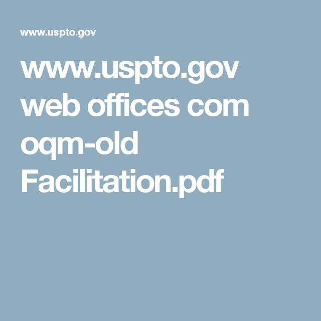 www.uspto.gov web offices com oqm-old Facilitation.pdf