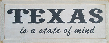 Texas..Is A State Of Mind