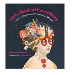 Girls Think of Everything BookStories, Girls Generation, Woman, Living Room, Catherine Thimmesh, Kids, Women, Children Book, Ingenious Inventions
