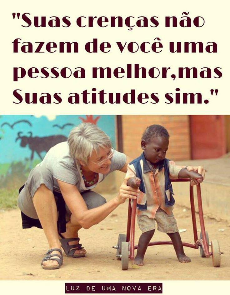 """"""" Suas crenças não fazem de você uma pessoa melhor, mas suas atitudes sim. """" - Luz de uma nova era #quote"""