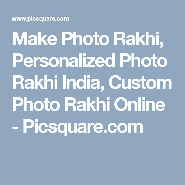 Make Photo Rakhi, Personalized Photo Rakhi India, Custom Photo Rakhi Online - Picsquare.com