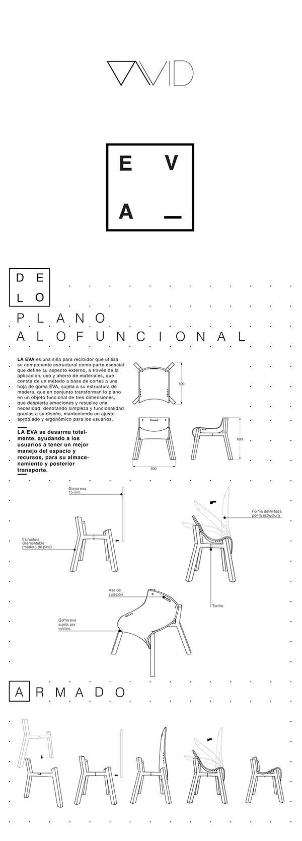 La Eva es una silla para recibidor que utiliza su componente estructural como parte esencial que define su aspecto externo, a través de la aplicación, uso y ahorro de materiales, que consta de un método a base de cortes a una hoja de goma EVA, sujeta a…