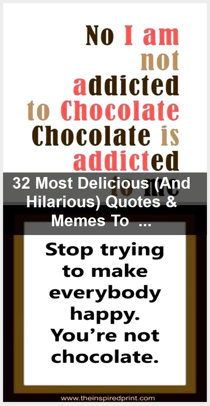 32 Most Delicious And Hilarious Quotes Memes To Celebrate National Chocolate Day Funny Quotes Memes Quotes Funny Friend Memes