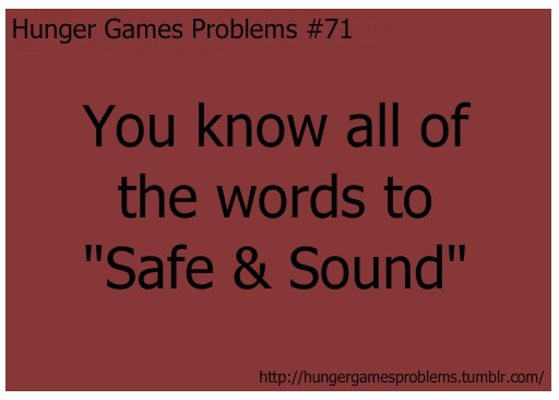 Yup! is it really a problem??? but I know all of Taylor swift's song so.. :)
