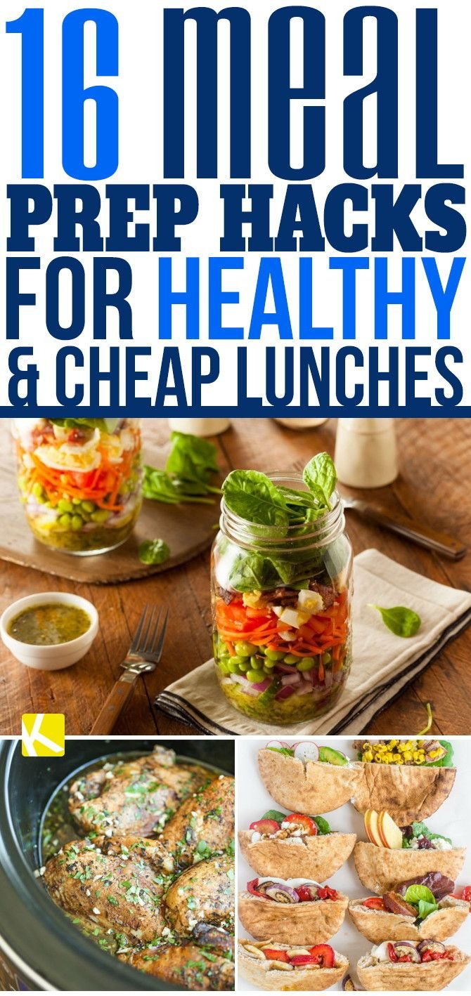 16 Meal Prep Hacks For Healthy Cheap Lunches Healthy Foods