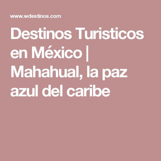 Destinos Turisticos en México | Mahahual, la paz azul del caribe