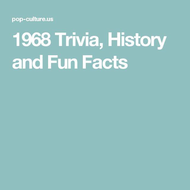 Trivia Fun Facts: 1968 Trivia, History And Fun Facts