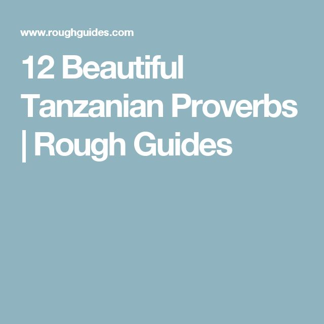 12 Beautiful Tanzanian Proverbs | Rough Guides