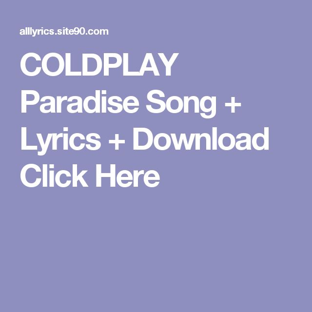 COLDPLAY Paradise Song + Lyrics + Download  Click Here