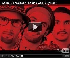 Aadat Se Majboor - Ladies Vs Ricky Bahl