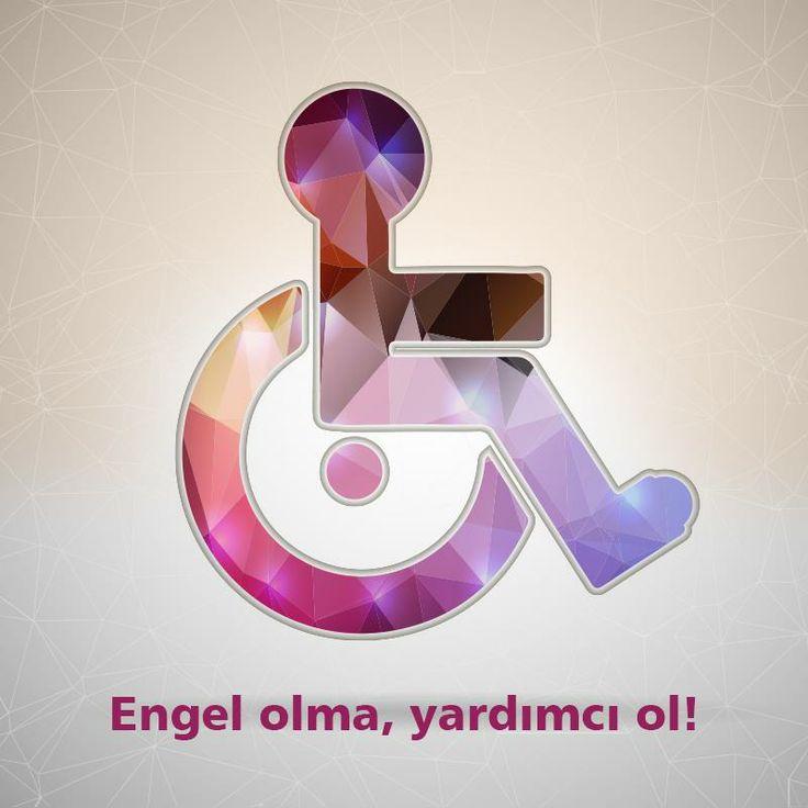 10 - 16 Mayıs Engelliler Haftası!  Engel olma, yardımcı ol!