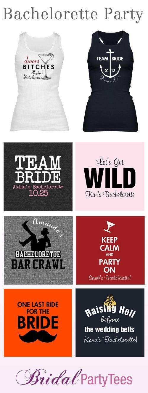 7 Creative Ideas for Bachelorette Party Shirts -- I'm just throwing out ideas for my friends ;)
