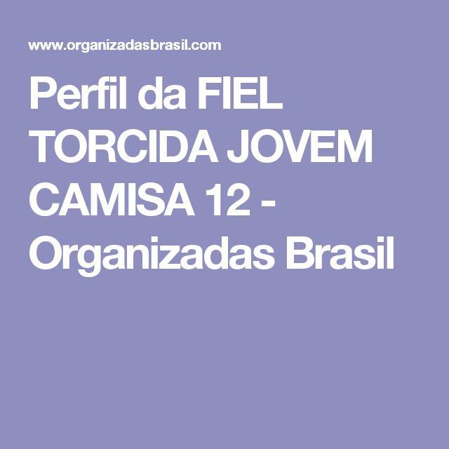 Perfil da FIEL TORCIDA JOVEM CAMISA 12 - Organizadas Brasil