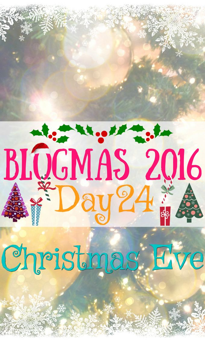 Blogmas 2016 Day 24 - Christmas Eve - Anna Can Do It!