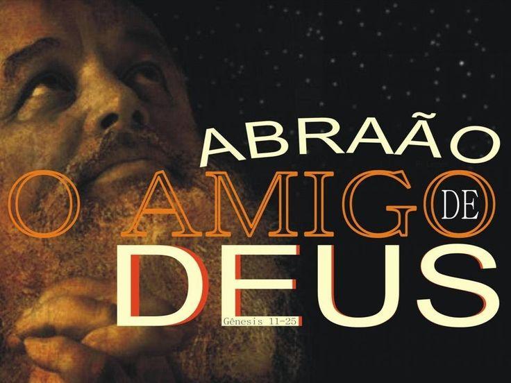 A Bíblia pela Bíblia: Abraão, o amigo de Deus.