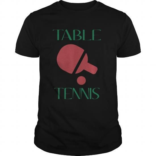 Table Tennis   Table Tennis   T-shirt & hoodies See more tshirt: http://tshirtsport.com/