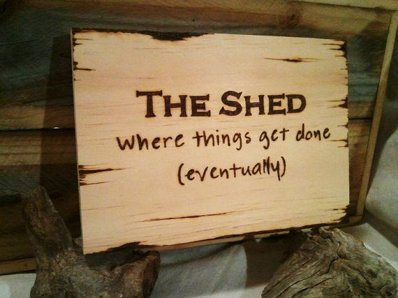 The Shed, wooden sign, heat engraved gift, yard, man cave sign
