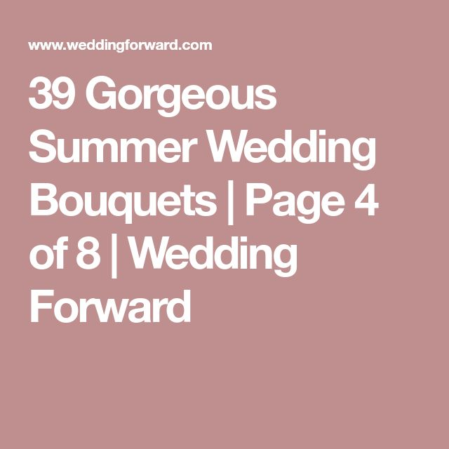 39 Gorgeous Summer Wedding Bouquets | Page 4 of 8 | Wedding Forward