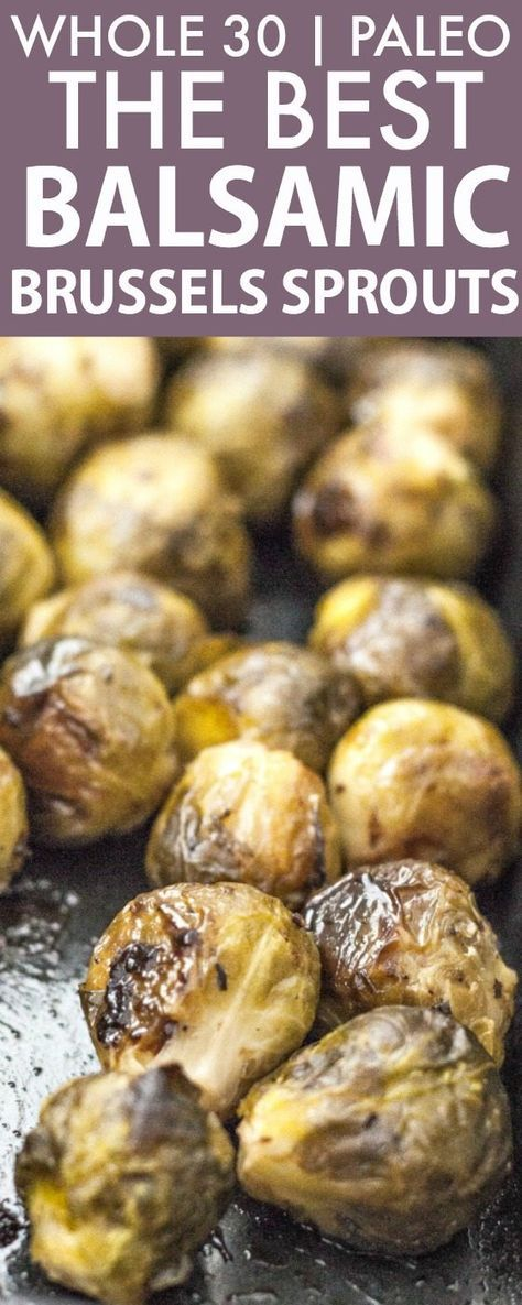 The BEST Balsamic Roasted Brussels Sprouts (Whole 30, Paleo, V, GF)- Whole30 friendly vegetable side dish, main, dinner or even snack- SO addictively quick, easy and HEALTHY! {whole 30, paleo, vegan, gluten free recipe}- http://thebigmansworld.com