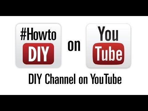 DIY Channel Youtube | DIY videos on YouTube