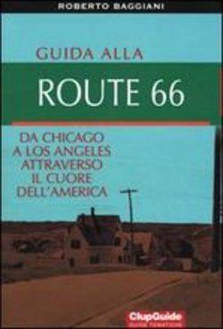 Guida alla Route 66: da Chicago a Los Angeles attraverso il cuore