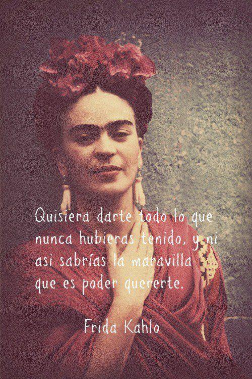 Que esencial es Frida Kahlo #frases #amor