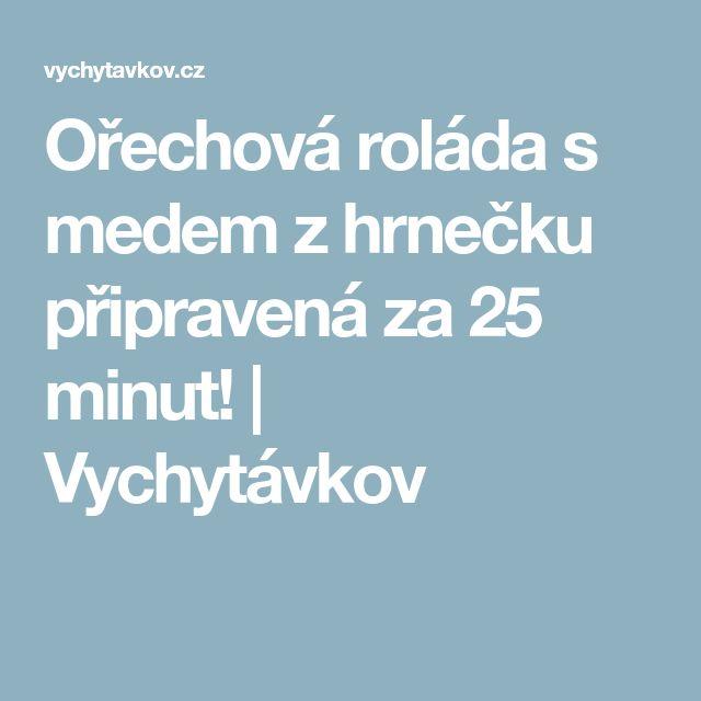 Ořechová roláda s medem z hrnečku připravená za 25 minut! | Vychytávkov