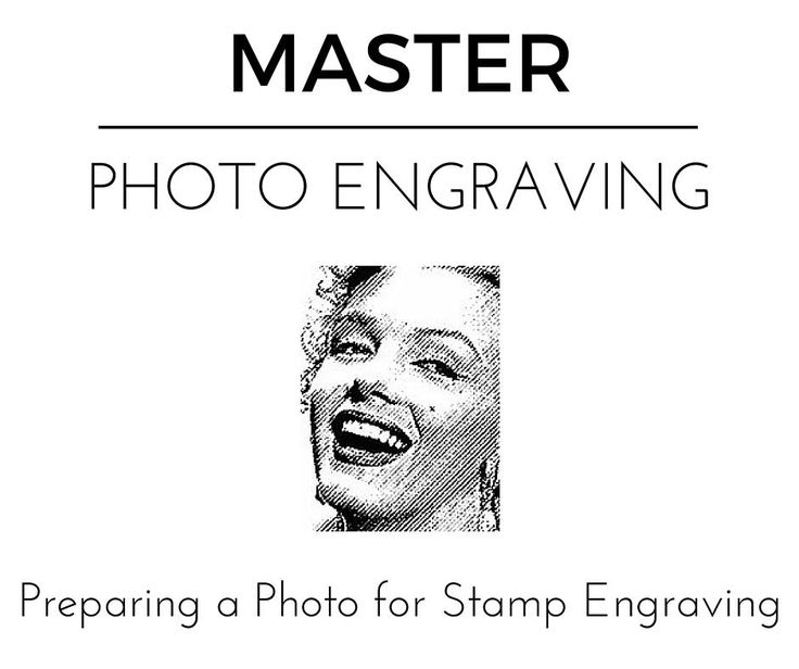 Click the link for tips on how to prepare a photo for stamp engraving.