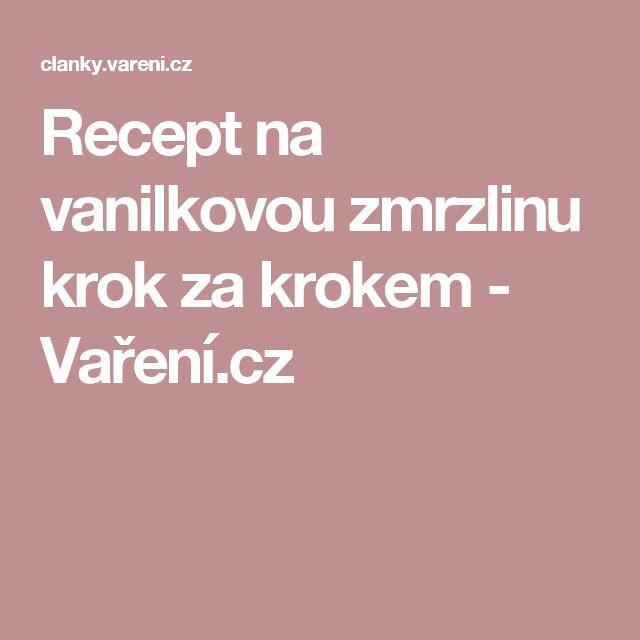 Recept na vanilkovou zmrzlinu krok za krokem - Vaření.cz
