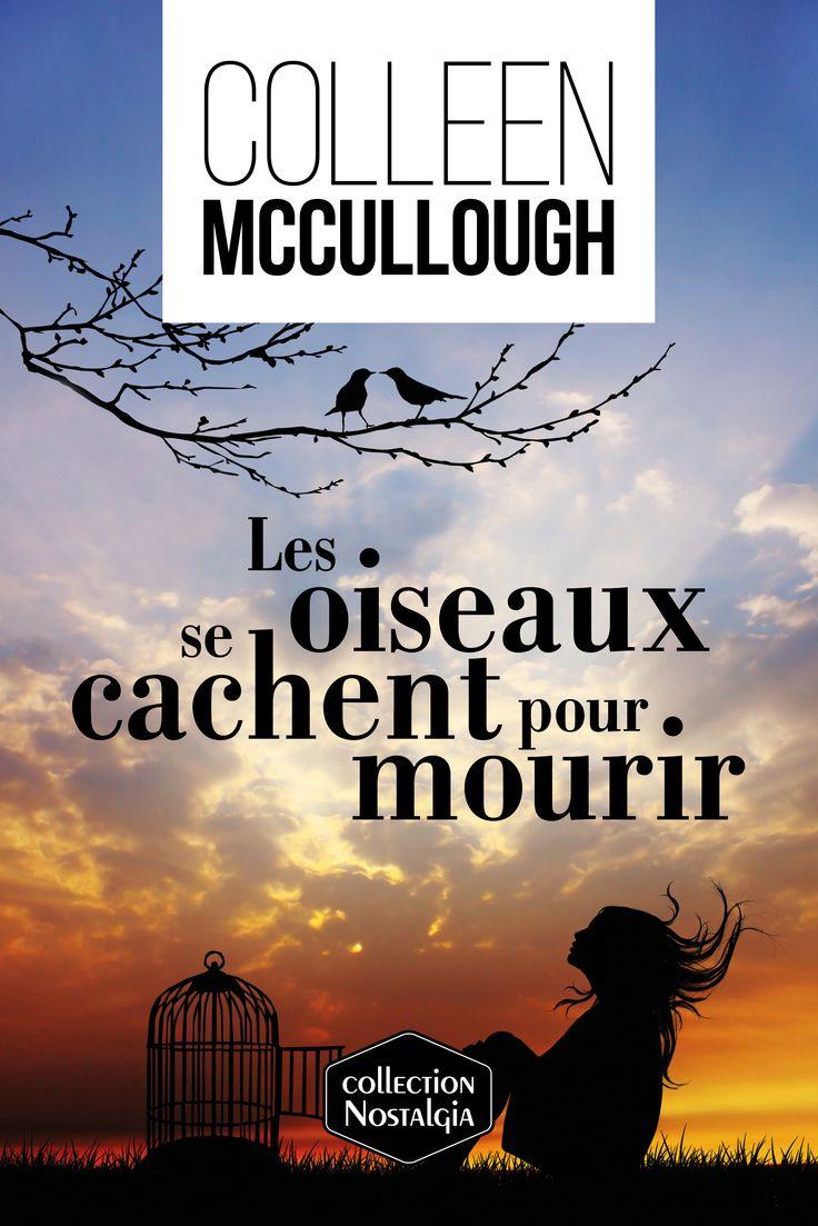Les oiseaux se cachent pour mourir - Colleen McCullough