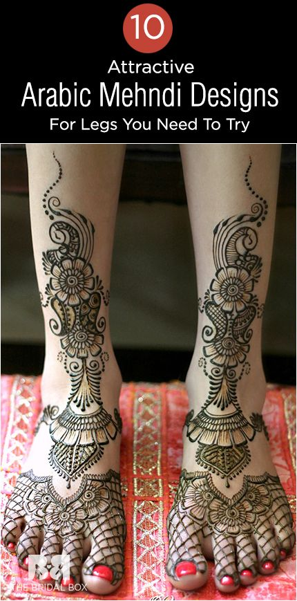 10 Attractive Arabic Mehndi Designs For Legs You Need To Try