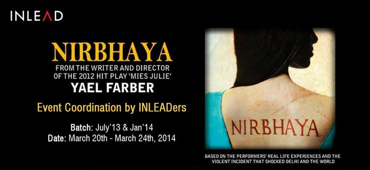 INLEADers @ 'NIRBHAYA-The Play' from 20th-24th March 2014 at FICCIA Auditorium, Delhi