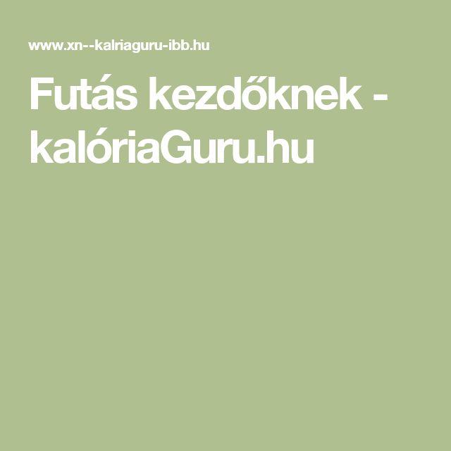 Futás kezdőknek - kalóriaGuru.hu